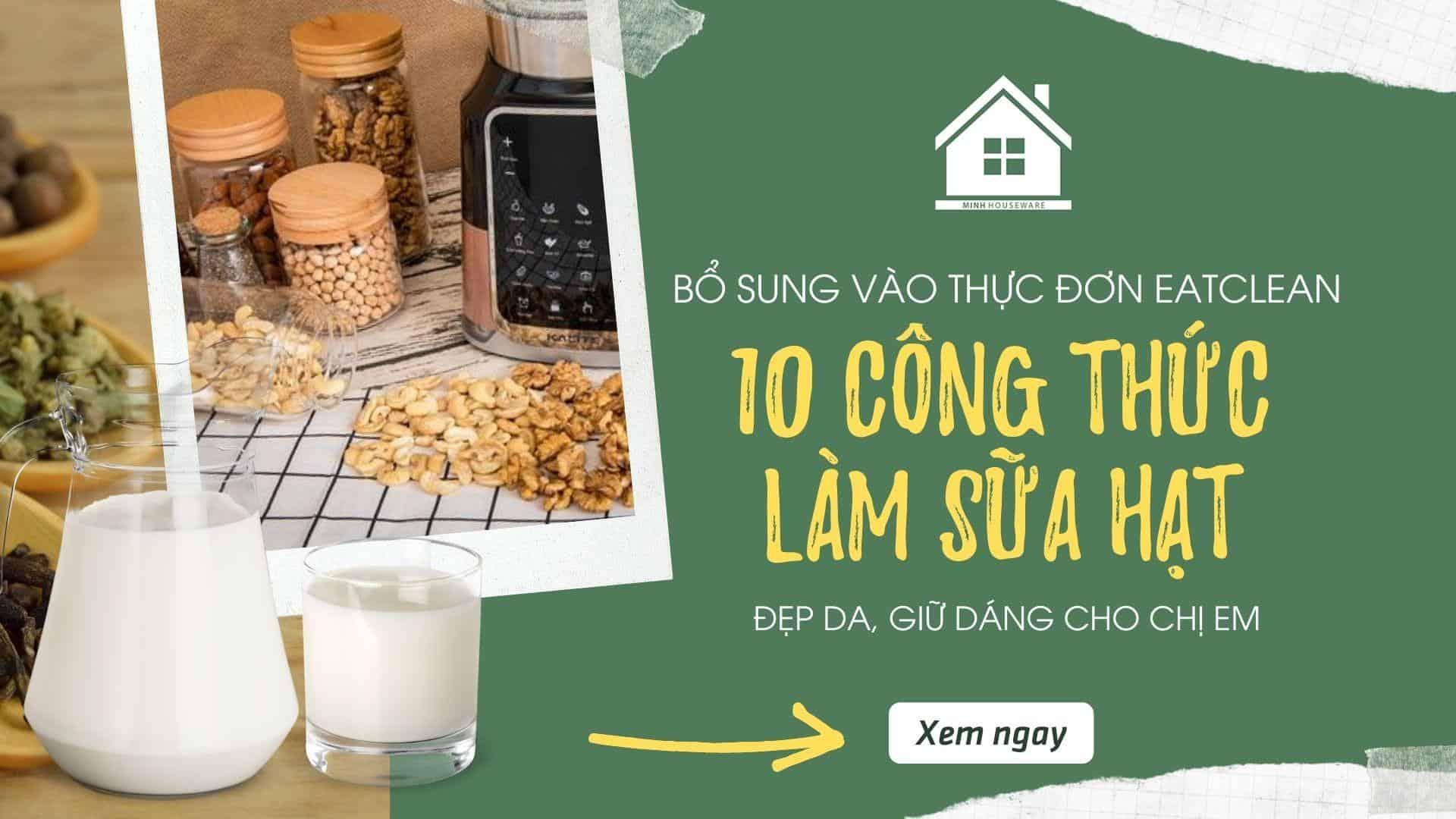 1 10 cong thuc lam sua hat eatclean 1
