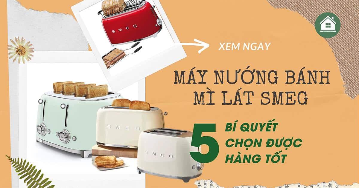 1 may nuong banh mi lat smeg